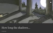 How long the shadows…