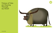 Visions of Yaks are Dancing Through my Head!