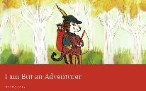 I am But an Adventurer