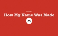 How My Name Was Made