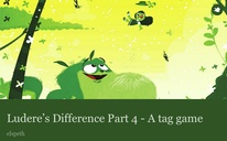 Ludere's Difference Part 4 - A tag game