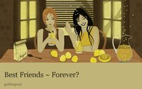 Best Friends ~ Forever?