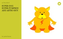 SUPER DOG SUPER PUMPKIN AND ASTRO-BOY