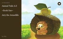 Animal Tails A-Z    ~Book One~  Arry the Armadillo
