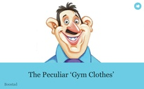 The Peculiar 'Gym Clothes'