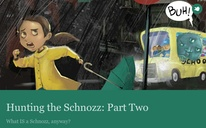 Hunting the Schnozz: Part Two