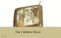 The I Believe Show