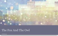 The Fox And The Owl
