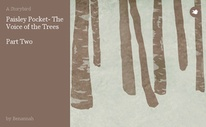 Paisley Pocket- The Voice of the Trees   Part Two