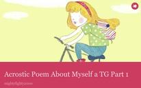 Acrostic Poem About Myself a TG Part 1