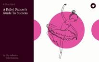 A Ballet Dancer's Guide To Success