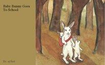 Baby Bunny Goes To School