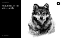 Friends and woods and.......wolfs