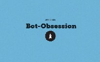 Bot-Obsession