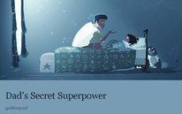 Dad's Secret Superpower