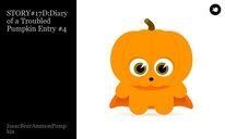 STORY#17D:Diary of a Troubled Pumpkin Entry #4