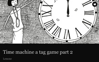 Time machine a tag game part 2