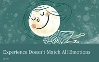 Experience Doesn't Match All Emotions