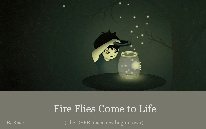 Fire Flies Come to Life