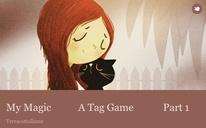 My Magic A Tag Game Part 1