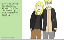 How to be a Good Girl/Boyfriend, What to Do if You Get Broken Up With, and How To Break Up
