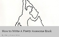 How to Write A Pretty Awesome Book