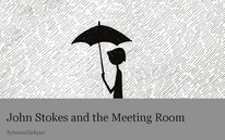 John Stokes and the Meeting Room