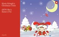 Kirsty Kringle's Christmas Crisis  (BTW She's Santa's PA)