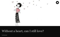 Without a heart, can I still love?