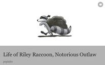 Life of Riley Raccoon, Notorious Outlaw