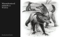 Misunderstood animals 2: Wolves