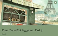 Time Travel? A tag game. Part 3