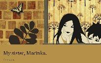 My sister, Marinka.