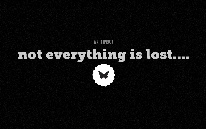 not everything is lost....