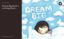 Dream Big about a cool superhero...