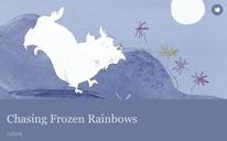 Chasing Frozen Rainbows
