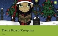 The 12 Days of Creepmas