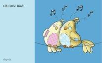 Oh Little Bird!