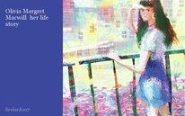 Olivia Margret Macwill her life story