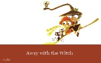 Away with the Witch