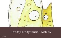 Pre-tty Kit-ty Turns Thirteen