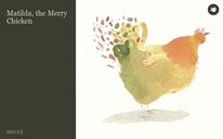 Matilda, the Merry Chicken