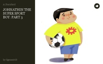 JOHNATHIN THE SUPER SPORT BOY: PART 3