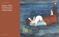 Bunny-Ville: Unfortunate Happenings