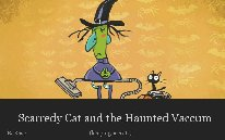 Scarredy Cat and the Haunted Vaccum
