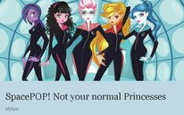 SpacePOP! Not your normal Princesses