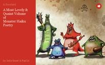 A Most Lovely & Quaint Volume  of  Monster Haiku Poetry