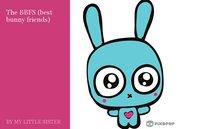 The BBFS (best bunny friends)