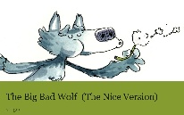 The Big Bad Wolf (The Nice Version)