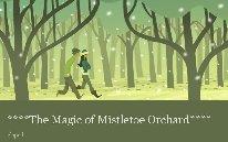 ****The Magic of Mistletoe Orchard****